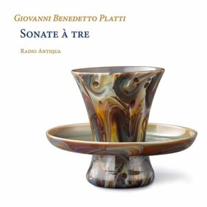 Giovanni Benedetto Platti: Sonate A Tre - Radio Antiqua