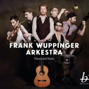 Frank Wuppinger Arkestra : Places and Roots.