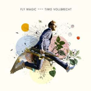 Timo Vollbrecht : Fly Magic.