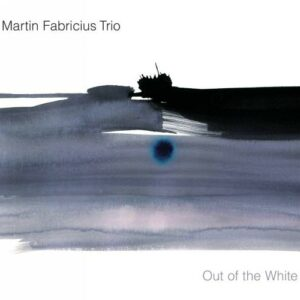 Martin Fabricius Trio : Out of the White.