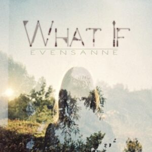 What If - Evensanne