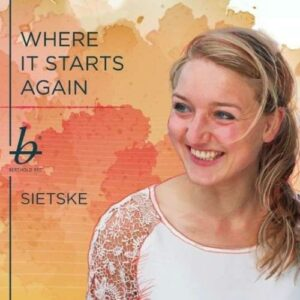 Sietske : Where it starts again.