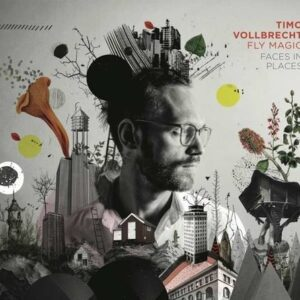 Faces In Places - Timo Vollbrecht & Fly Magic