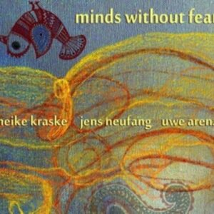 Minds Without Fear - Heike Kraske