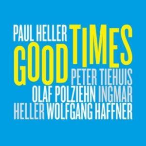 Good Times - Paul Heller