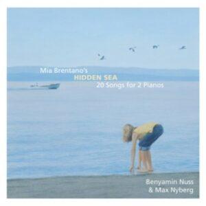 Mia Brentano: Works for 2 Pianos - Benjamin Nuss & Max Nyberg