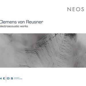 Clemens Von Reusner: Electroacoustic Works - Clemens Von Reusner