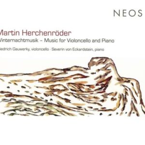 Martin Herchenröder: Winternachtmusik, Music For Cello And Piano - Friedrich Gauwerky & Severin von Eckardstein