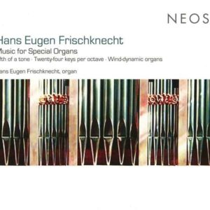 Hans Eugen Frischknecht: Music For Special Organs - Hans Eugen Frischknecht
