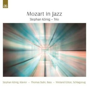 Mozart In Jazz - Stephan König Trio