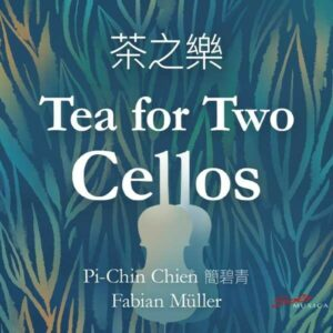 Fabian Muller: Tea For Two Cellos - Pi-Chin Chien