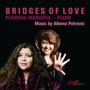 Bridges of Love: Music by Albena Petrovic - Plamena Mangova