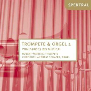 Bach, Brahms, Martini, Verdi, Mozar: Trompete & Orgel 2,  Von Barock Bis