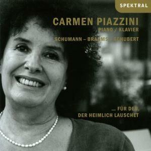 Carmen Piazzini Plays Schumann, Brahms, Schubert