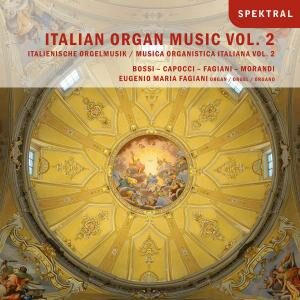 Bossi, Capocci, Fagiani, Morandi: Italian Organ Music - Vol.2