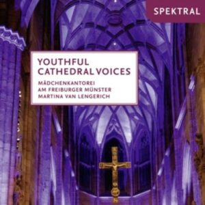 Youthful Cathedral Voices - Freiburg Cathedral Girl's Choir