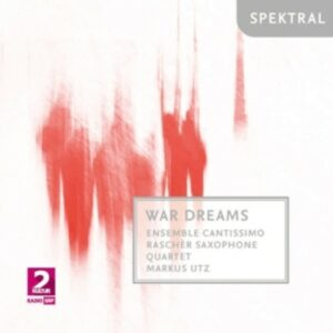 War Dreams - Ensemble Cantissimo