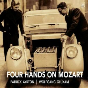 Four Hands On Mozart - Wolfgang Gluxam & Patrick Ayrton