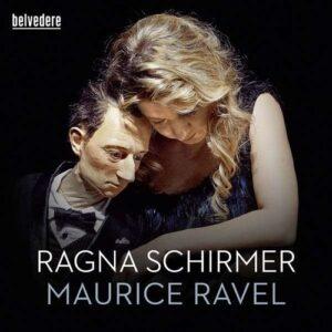 Ravel: Miroirs, Gaspard de la nuit - Ragna Schirmer