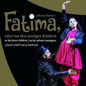 Johanna Doderer: Fatima Or The Brave Children - Wiener Staatsoper
