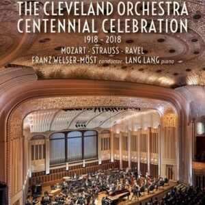 The Cleveland Orchestra: Centennial Celebration