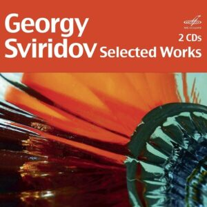 Gueorgui Vassilievitch Sviridov: Selected Works