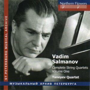 Vadim Salmanov : Intégrale des quatuors à cordes, vol. 1. Quatuor Taneiev.