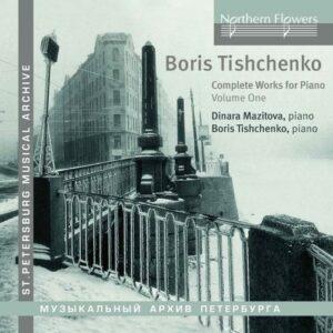 Boris Tichtchenko : Intégrale de l'œuvre pour piano, vol. 1. Mazitova, Tichtchenko.