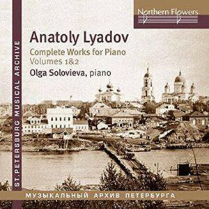 Anatoly Lyadov: Complete Works For Piano Vol 1 & 2 - Olga Solovieva