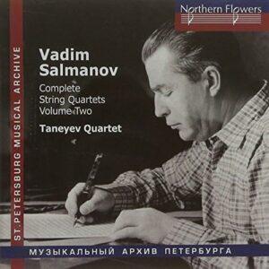 Vadim Salmanov : Intégrale des quatuors à cordes, vol. 2. Quatuor Taneiev.