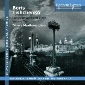 Boris Tichtchenko : Intégrale de l'œuvre pour piano, vol. 2. Mazitova.