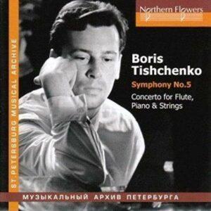 Boris Tichtchenko : Symphonie n° 5 - Concerto pour flûte. Zverev, Nasedkin, Serov.