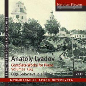 Anatoly Lyadov: Complete Works For Piano Vol 3 & 4 - Olga Solovieva