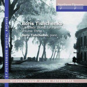 Boris Tishchenko: Complete Works For Piano Vol 3 - Boris Tishchenko