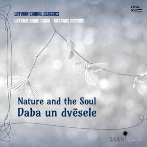 Nature And The Soul - Latvian Radio Choir