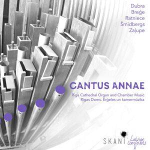 Cantus Annae: Riga Cathedral Organ & Chamber Music