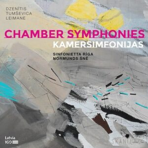 Chamber Symphonies - Sinfonietta Riga