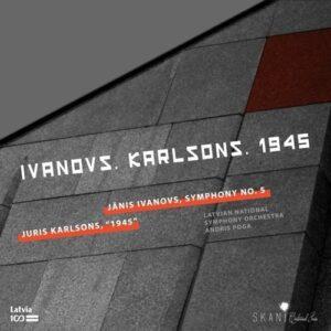 "Janis Ivanovs: Symphony No.5 / Juris Karlsons: ""1945"""