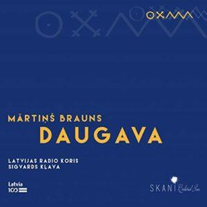Brauns: Daugava - Latvian Radio Choir