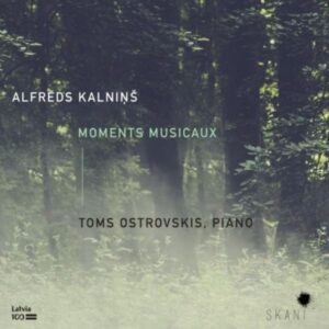 Alfreds Kalnins: Moments Musicaux - Toms Ostrovskis