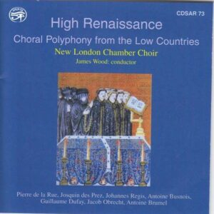 High Renaissance: Choral Polyphony from the Low Countries - New London Chamber Choir