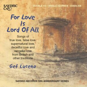 Gef Lucena : For Love is Lord Of All.