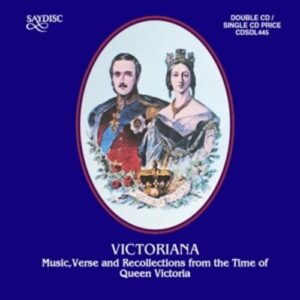 Victoriana - Music, Verse & Recollections from the Time of Queen Victoria