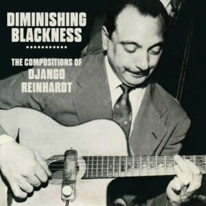 Diminishing Blackness - Django Reinhardt
