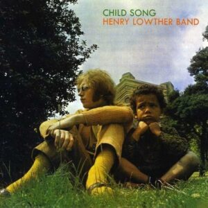 Child Song - Henry Lowther Band