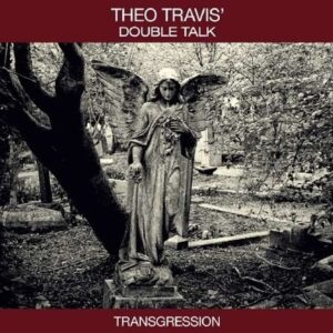 Transgression - Theo Travis Double Talk