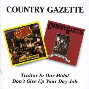 Traitor In Our Midst / Don't give up your day job - Country Gazette