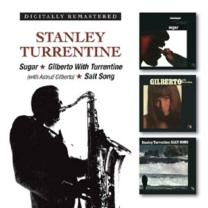 Sugar / Gilberto With Turrentine / Salt Song - Stanley Turrentine