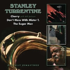 Cherry / Don't Mess With Mister T. / The Sugar Man - Stanley Turrentine