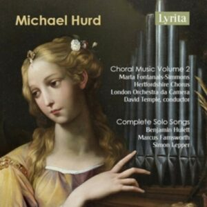 Michael Hurd: Choral Music Vol 2 & Complete Songs